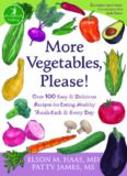 More Vegetables, Please!: Over 100 Easy and Delicious Recipes for Eating Healthy Foods Each