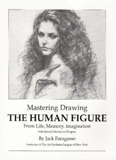 Mastering Drawing the Human Figure From Life, Memory, Imagination