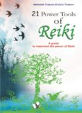 21 power tools of Reiki: A guide to maximise the power of Reiki