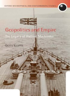 Geopolitics and Empire: The Legacy of Halford Mackinder (Oxford Geographical and Environmental Studies)