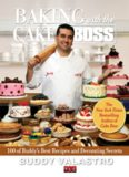 Baking with the Cake Boss : 100 Buddy's Recipes and Secrets That Make You the Boss of Your Home