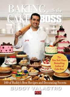 Baking with the Cake Boss : 100 Buddy's Recipes and Secrets That Make You the Boss of Your Home Kitchen