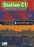 Station C1 - Lehrerhandreichungen: Vorbereitung zur Prüfung Zertifikat C1 Taschenbuch