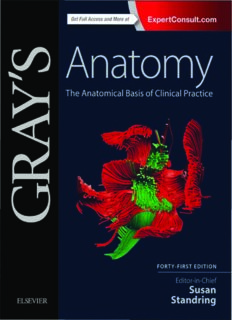 Gray's Anatomy. The Anatomical Basis of Clinical Practice. Part 1