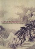 Cultivated landscapes: Chinese paintings from the collection of Marie-Hélène and Guy Weill