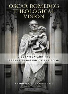Oscar Romero's Theological Vision: Liberation and the Transfiguration of the Poor