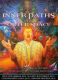 Inner Paths to Outer Space: Journeys to Alien Worlds through Psychedelics and Other Spiritual