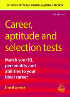 Career, Aptitude and Selection Tests: Match Your IQ, Personality and Abilities to Your Ideal Career (Career Aptitude and Selection Tests)
