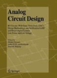 Analog Circuit Design: RF Circuits: Wide band, Front-Ends, DAC's, Design Methodology and Verification for RF and Mixed-Signal Systems, Low Power and Low Voltage