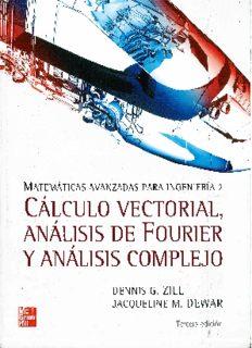 Matemáticas avanzadas para ingeniería. Cálculo vectorial, análisis de Fourier y análisis complejo