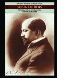 W. E. B. Dubois (Bloom's Modern Critical Views)