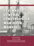 Estimator's general construction man-hour manual