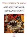 Anarşist Banker - Şeytanın Saati - Fernando Pessoa