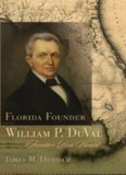 Florida Founder William P. DuVal: Frontier Bon Vivant