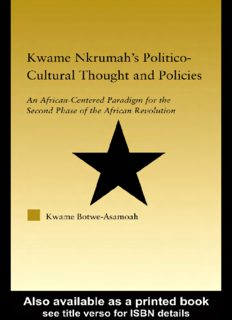 Kwame Nkrumah's Politico-Cultural Thought and Politics: An African-Centered Paradigm for the Second Phase of the African Revolution (African Studies-History, Politics, Economics and Culture)