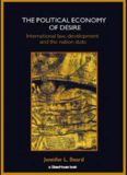 The Political Economy of Desire: International Law, Development and the Nation State (Glasshouse)