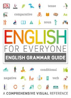 English for Everyone: English Grammar Guide. A comprehensive visual reference