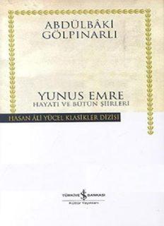 Yunus Emre Hayatı ve Bütün Şiirleri - Abdülbaki Gölpınarlı