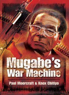 Mugabe's war machine : saving or savaging Zimbabwe?