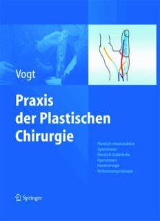 Praxis der Plastischen Chirurgie: Plastisch-rekonstruktive Operationen - Plastisch-ästhetische Operationen - Handchirurgie - Verbrennungschirurgie