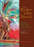 The Broken Olive Branch: Nationalism, Ethnic Conflict, and the Quest for Peace in Cyprus
