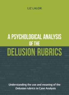 A Psychological Analysis of the Delusion Rubrics: Understanding the Use and Meaning of the Delusion Rubrics in Case Analysis