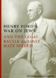 Henry Ford's War on Jews and the Legal Battle Against Hate Speech