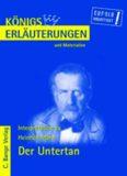 Erläuterungen zu Heinrich Mann: Der Untertan, 4. Auflage (Königs Erläuterungen und Materialien