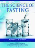 THE SCIENCE OF FASTING By HERBERT M. SHELTON 1