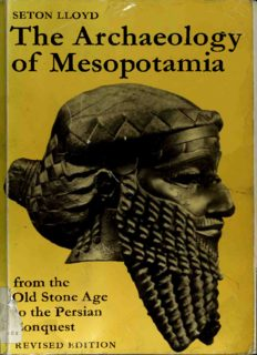 The Archaeology of Mesopotamia: From the Old Stone Age to the Persian Conquest