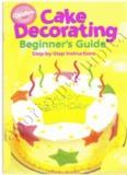 Wilton Cake decorating beginner's guide