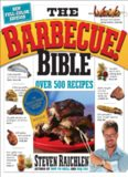 The Barbecue Bible; Over 500 Recipes (2nd Ed.) – Workman Publishing