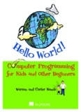 Hello World - Computer Programming for Kids and Other Beginners, Fourth printing