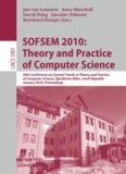 SOFSEM 2010: Theory and Practice of Computer Science: 36th Conference on Current Trends in Theory and Practice of Computer Science, à pindlerův Mlýn, Czech Republic, January 23-29, 2010. Proceedings