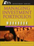 Managing Investment Portfolios Workbook: A Dynamic Process (CFA Institute Investment Series)