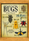 Origami Masters  Bugs  How the Bug Wars Changed the Art of Origami