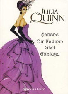 Şahane Bir Kadının Gizli Günlüğü - Julia Quinn
