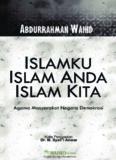 Gus Dur – Islamku, Islam Anda, Islam Kita