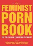 Feminist Porn Book: The Politics of Producing Pleasure