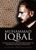 Muhammad Iqbal: Essays on the Reconstruction of Modern Muslim Thought
