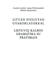 Litván nyelvtan gyakorlatokkal = Lietuvių kalbos gramatika su pratimais