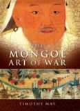 The Mongol art of war : Chinggis Khan and the Mongol military system