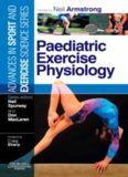 Paediatric Exercise Physiology: Advances in Sport and Exercise Science Series