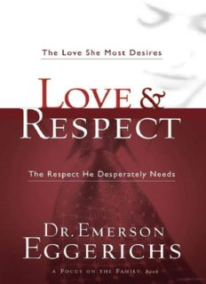 Love & respect : the love she most desires, the respect he desperately needs