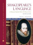 Shakespeare's Language: A Glossary of Unfamiliar Words in His Plays and Poems, 2nd Rev.Edition (Facts on File Library of World Literature)