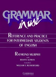 Grammar in Use, Reference and Practice for Intermediate Students of English