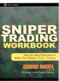 Sniper Trading Workbook: Step-by-Step Exercises to Help You Master Sniper Trading