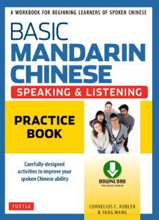 Basic Mandarin Chinese - Speaking & Listening Practice Book: A Workbook for Beginning Learners of Spoken Chinese