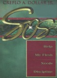 SOS Help My Flesh Needs Discipline Creflo - Get a Free Blog