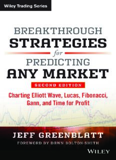 Breakthrough Strategies for Predicting Any Market: Charting Elliott Wave, Lucas, Fibonacci, Gann, and Time for Profit, Second Edition